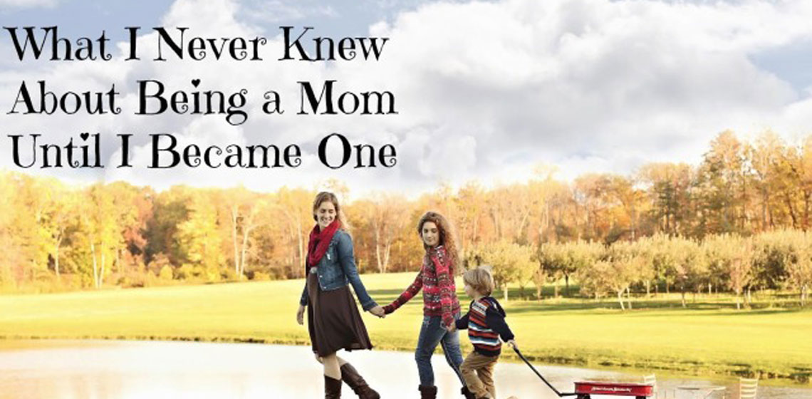 What-I-Never-Knew-About-Being-a-Mom-Until-I-Became-One-640×426