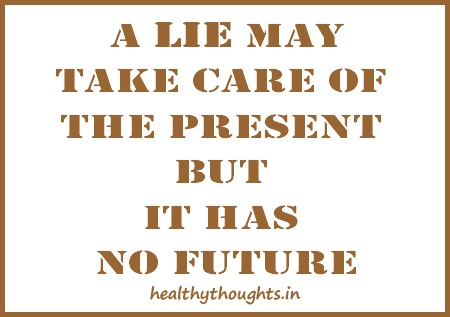 A-LIE-may-take-care-of-the-present-but-it-has-no-future-good-quotes-thought-of-the-day