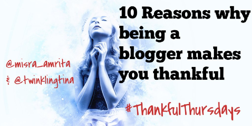 10-reasons-i-am-thankful-for-being-a-blogger-thankfulthursdays