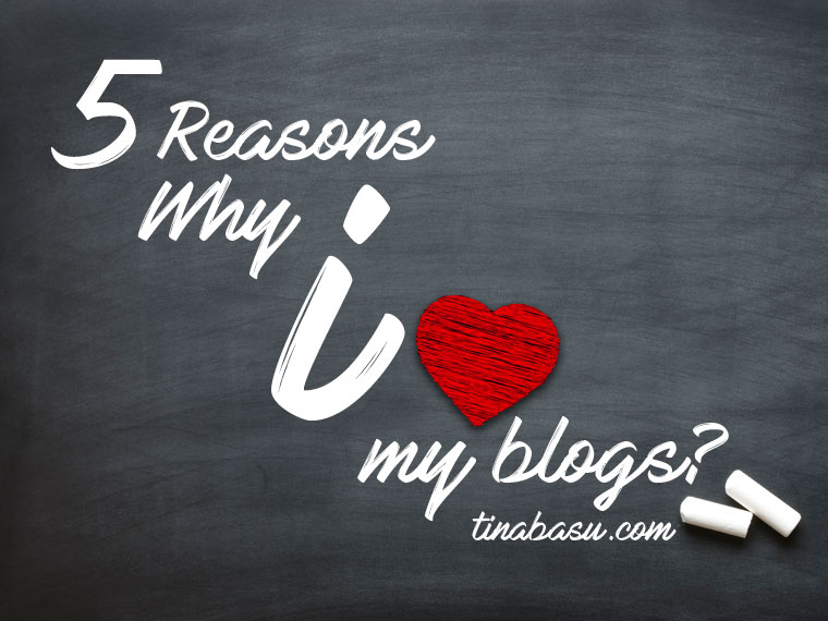 5-reasons-why-i-love-my-blogs-blogchatter-blog-love
