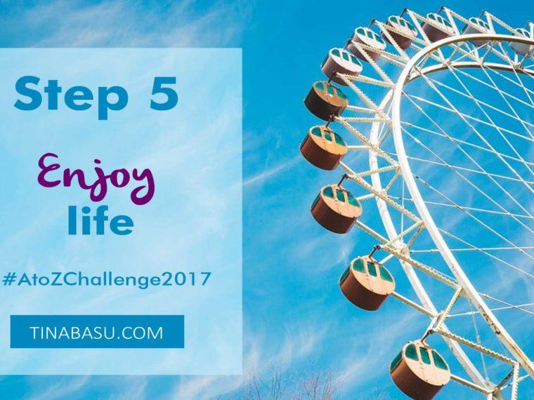 enjoy-life-tina-basu-atoz-challenge