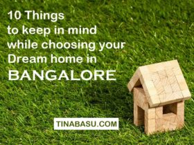 10 things to keep in mind while choosing your dream home in Bangalore