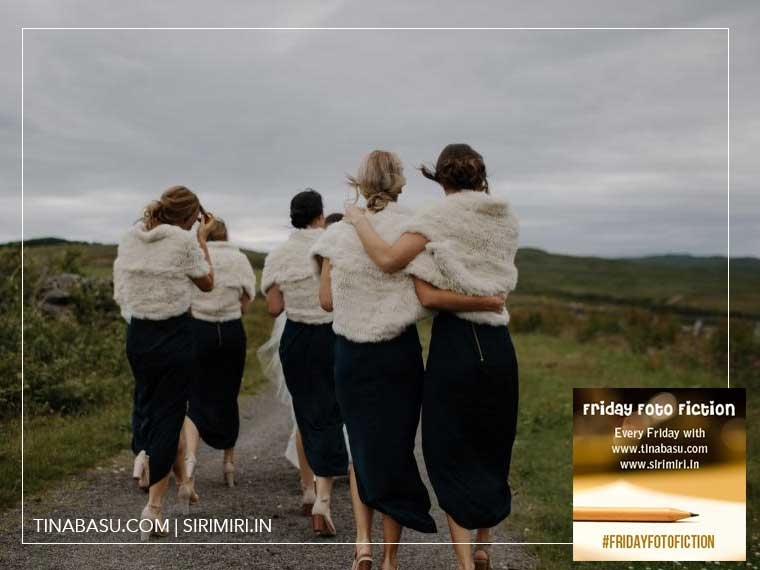 #FridayFotoFIction Flash Fiction Writing Bridesmaids photo prompt