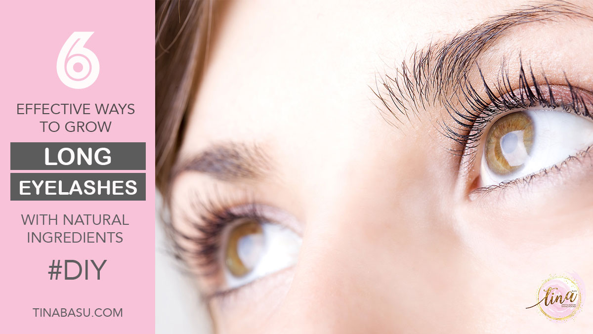 How To Grow Long Eyelashes Naturally Diy Beauty Tina Basu