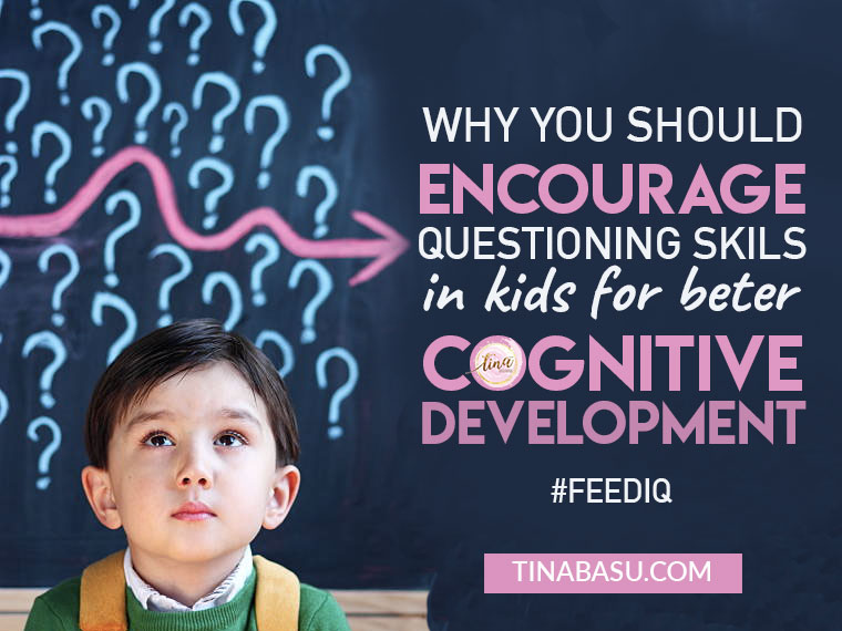 why you should encourage questioning skills in kids for better cognitive development #FeedIQ